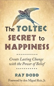 toltec secret to happiness (small)